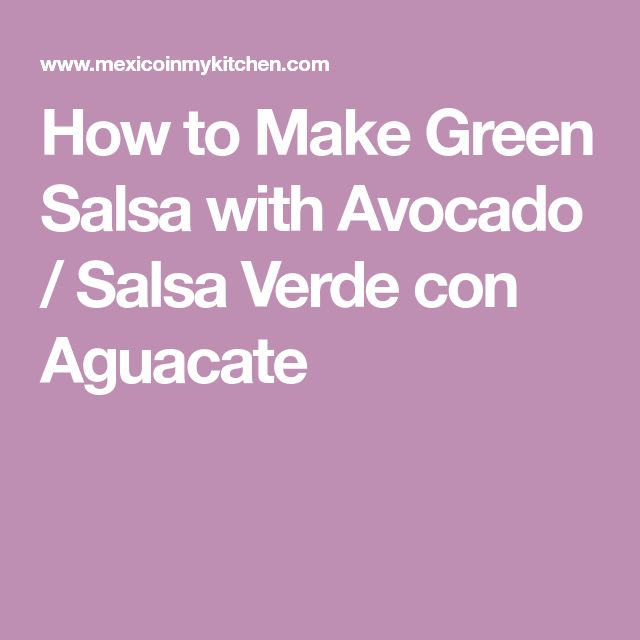 How to Make Green Salsa with Avocado / Salsa Verde con Aguacate