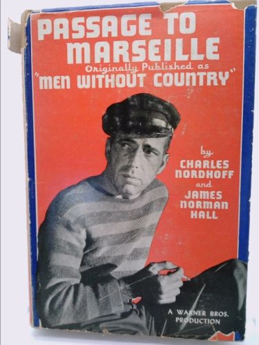 """PASSAGE TO MARSEILLE. (Originally Published as : """"Men Without Country."""") 