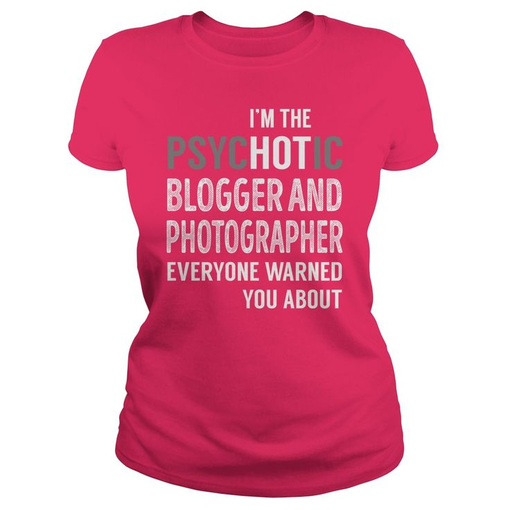 PsycHOTic Blogger And Photographer Job Shirts #gift #ideas #Popular #Everything #Videos #Shop #Animals #pets #Architecture #Art #Cars #motorcycles #Celebrities #DIY #crafts #Design #Education #Entertainment #Food #drink #Gardening #Geek #Hair #beauty #Health #fitness #History #Holidays #events #Home decor #Humor #Illustrations #posters #Kids #parenting #Men #Outdoors #Photography #Products #Quotes #Science #nature #Sports #Tattoos #Technology #Travel #Weddings #Women