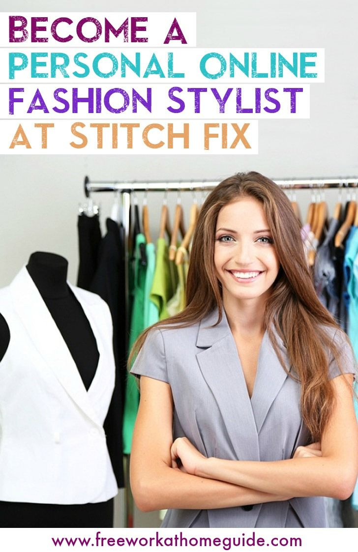 Do you consider yourself a fashionista? If your answer's yes you should consider becoming an online personal stylist at Stitch Fix.