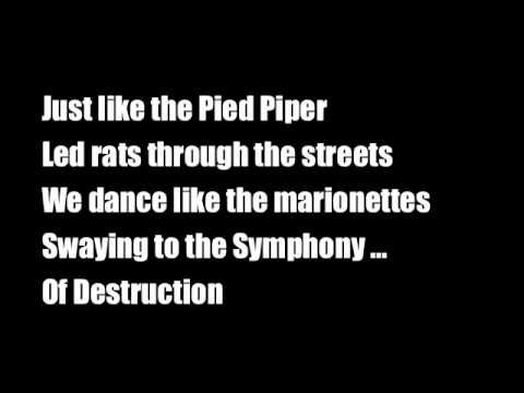 Symphony of Destruction (Lyrics) ON THE WAY TO GECKO'S TONITE..AND THIS WAS PLAYED....HAD A GREAT TIME AT MY FAVORITE CLUB..THOUGHT I'D SHARE THE HIGHLIGHTS...BY THE WAY IT WAS PACKED TONITE! OMG!