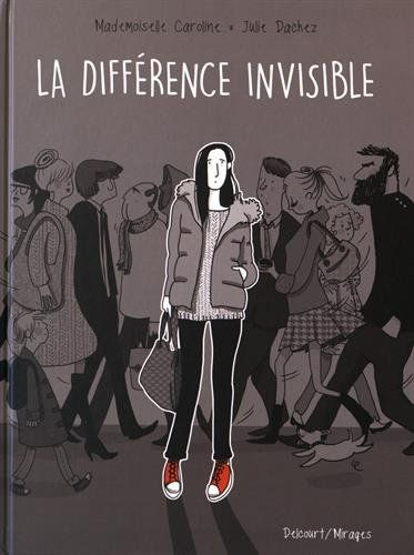 Différence invisible de Julie Dachez https://www.amazon.fr/dp/2756072672/ref=cm_sw_r_pi_dp_x_8YzCzbR8DEXQH