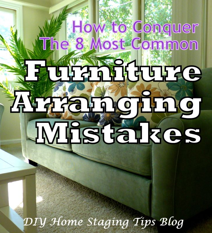DIY Home Staging Tips How To Arrange Furniture The Most Common Mistakes
