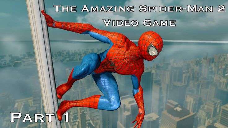 The Amazing Spider-Man 2 Video Game Walkthrough Part 1