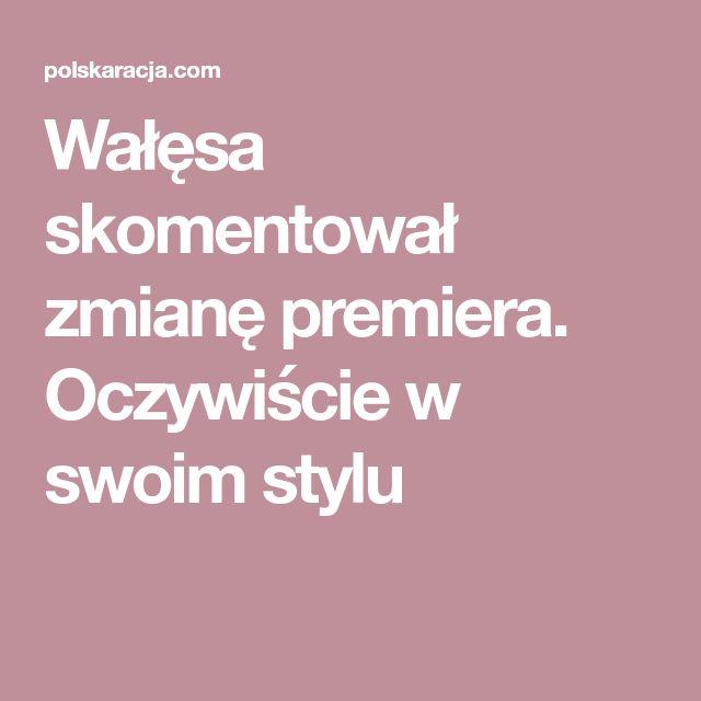 Wałęsa skomentował zmianę premiera. Oczywiście w swoim stylu