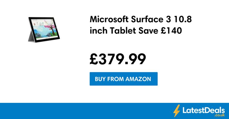 Microsoft Surface 3 10.8 inch Tablet Save £140, £379.99 at Amazon