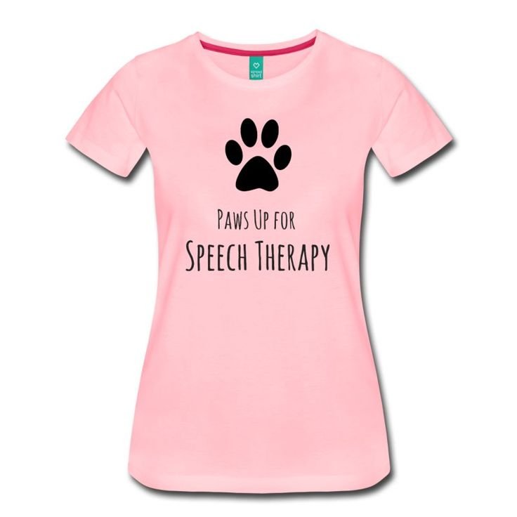 Paws up for Speech Therapy - Women's Premium T-Shirt