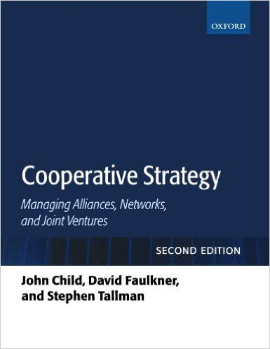 Cooperative Strategy: Managing Alliances, Networks, and Joint Ventures (PRINT VERSION) REQUEST/SOLICITAR: http://biblioteca.cepal.org/record=b1253265~S0*spi