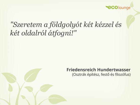 Friedensreich Hundertwasser idézet