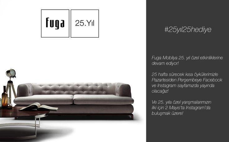 Fuga Mobilya 25. Yıl etkinliklerine devam ediyor!  2 Mayıs'ta Instagram'da buluşmak üzere, #25yil25hediye