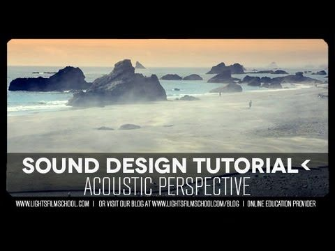 Audio Design For Film & Documentary: Acoustic Perspective - YouTube