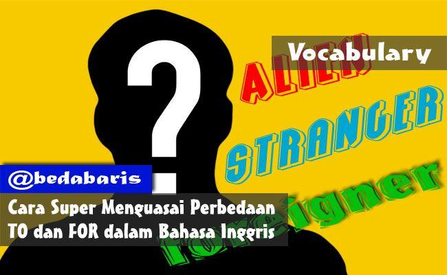 Perbedaan Alien, Stranger dan Foreigner dalam Bahasa Inggris   http://www.belajardasarbahasainggris.com/2017/12/11/perbedaan-alien-stranger-dan-foreigner-dalam-bahasa-inggris/