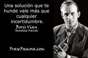 Frases de Boris Vian - Frases de Solución - Frase Famosa