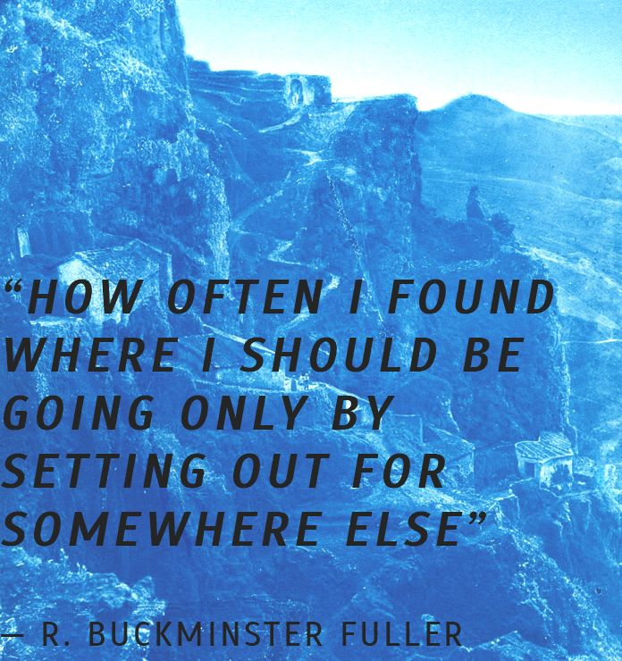 """Some words of wisdom on navigating life. """"How often I found where I should be going only by setting out for somewhere else"""" — R. Buckminster Fuller #quotes #travelingquotes #lifequote #lifeadvice #buckminsterfuller #longandwindingroad #travel"""