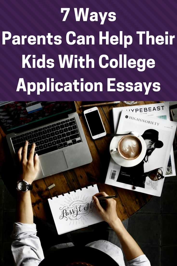 best images about grown and flown greatest hits 7 ways parents can help their kids college application essays