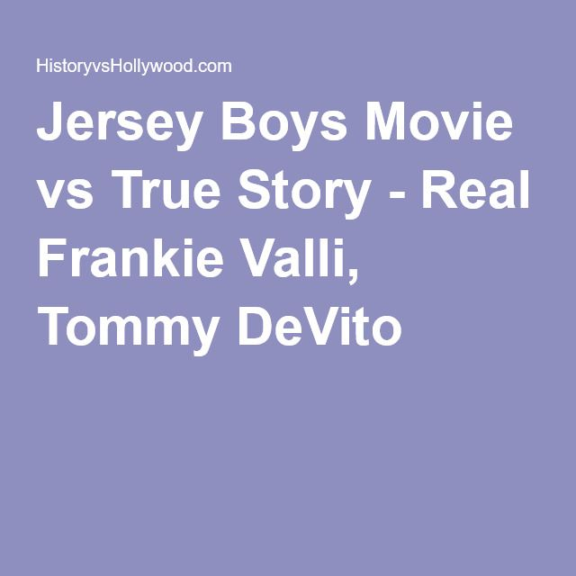 Jersey Boys Movie vs True Story - Real Frankie Valli, Tommy DeVito