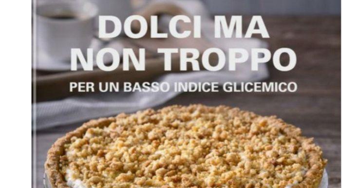 COLLECTION DOLCI MA NON TROPPO PER UN BASSO INDICE GLICEMICO.pdf