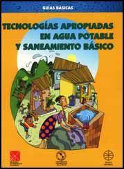 Tecnologías Apropiadas en Agua Potable y Saneamiento Básico: 1. Abastecimiento y Calidad Del Agua: El Agua