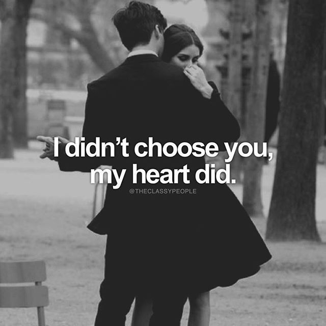 I Didn't Choose You, My Heart Did love love quotes quotes quote love sayings love image quotes love quotes with pics love quotes with images love quotes for tumblr love quotes for facebook couple love quotes