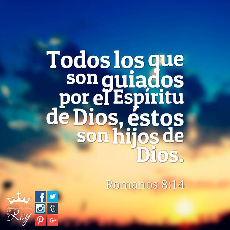 Todos los que son guiados por el #EspírituDeDios, éstos son hijos de #Dios. -Romanos 8:14-