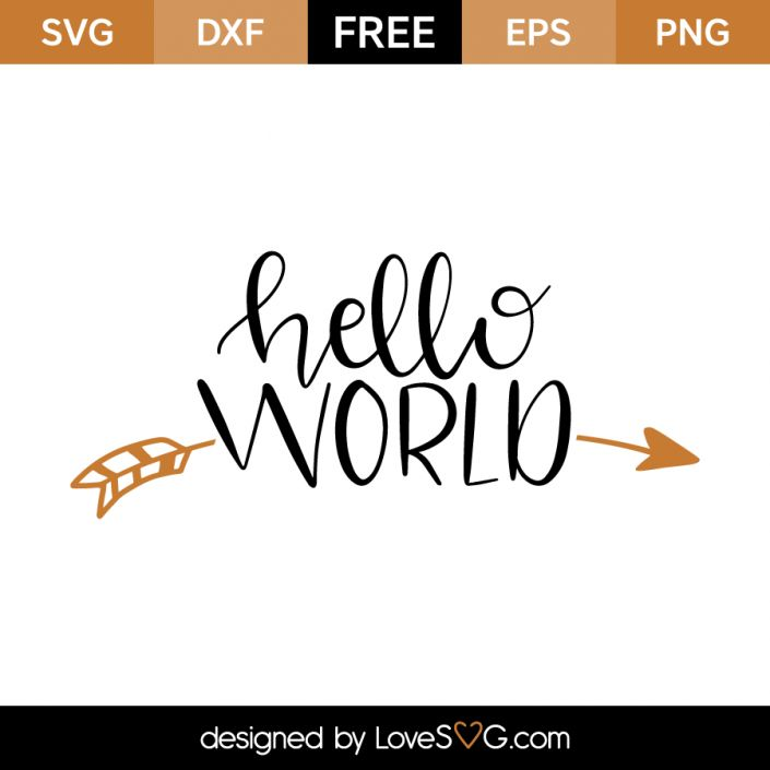 *** FREE SVG CUT FILE for Cricut, Silhouette and more *** Hello World