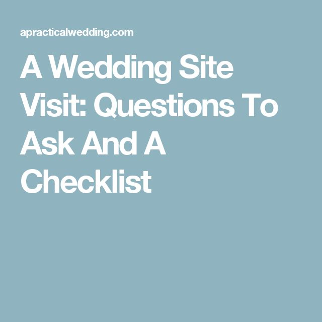 A Wedding Site Visit: Questions To Ask And A Checklist