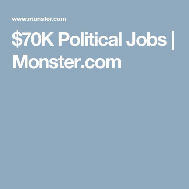 $70K Political Jobs | Monster.com