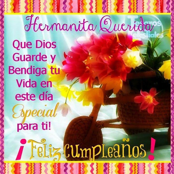 Hermanita feliz cumple dios te bendiga cumpleaños Pinterest Tes and Dios