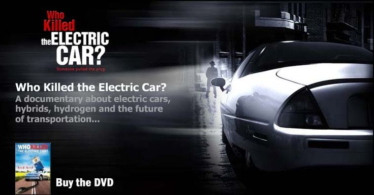 "WHO KILLED THE ELECTRIC CAR. Structured as a documentary murder mystery, with each suspect in the EV1's ""murder"" being investigated and pegged with a motive, Who Killed the Electric Car? makes no bones about the fact that something stinks in the story of the sudden demise of the car that came by the too-fitting name of The Impact. And it smells a lot like gasoline."