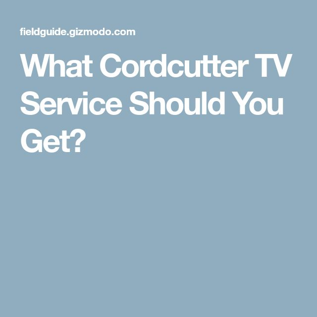 What Cordcutter TV Service Should You Get?