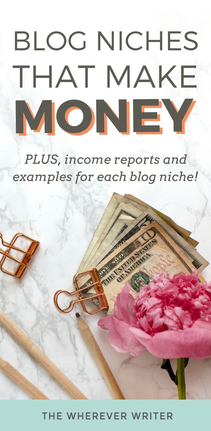 Blog Niches That Make Money | Make Money Blogging | Blogging for money | Blog topics that make money | Blogging tips for beginners