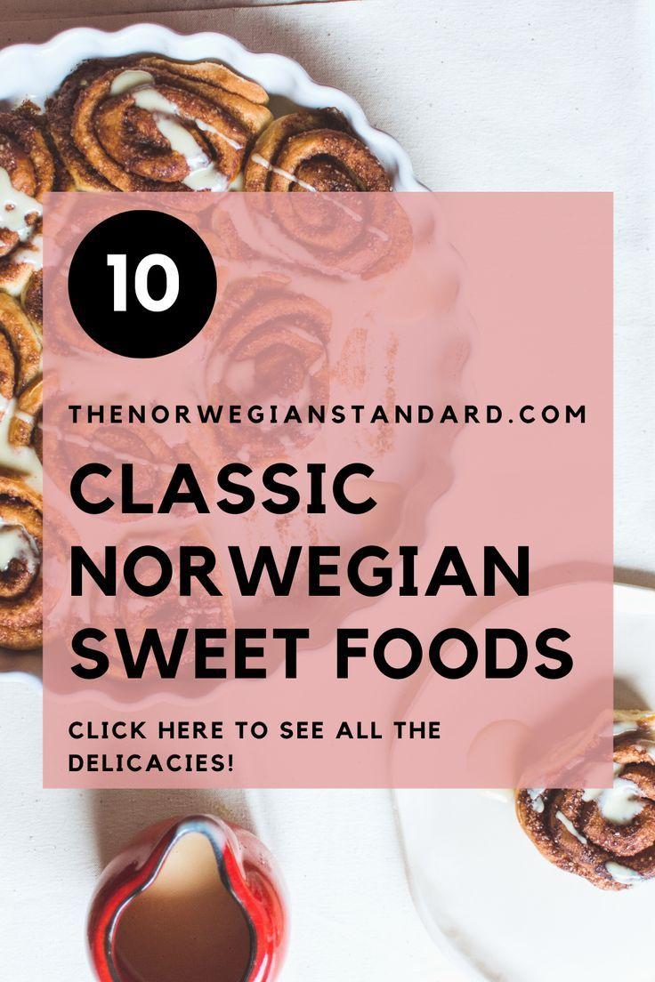 Top 10 Classic Sweet Foods In Norway In 2020 Sweet Recipes Scandinavian Food Food