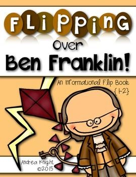 """""""Flipping Over Ben Franklin!""""  (A NO PREP Informational Flip Book Project for Grades 1-2)  Celebrate America's early history with a project about one of the greatest thinkers and inventors of all time.  Children will learn important facts and new vocabulary through a timeline, captions, and fun facts.  #benfranklin  #inventors  $"""