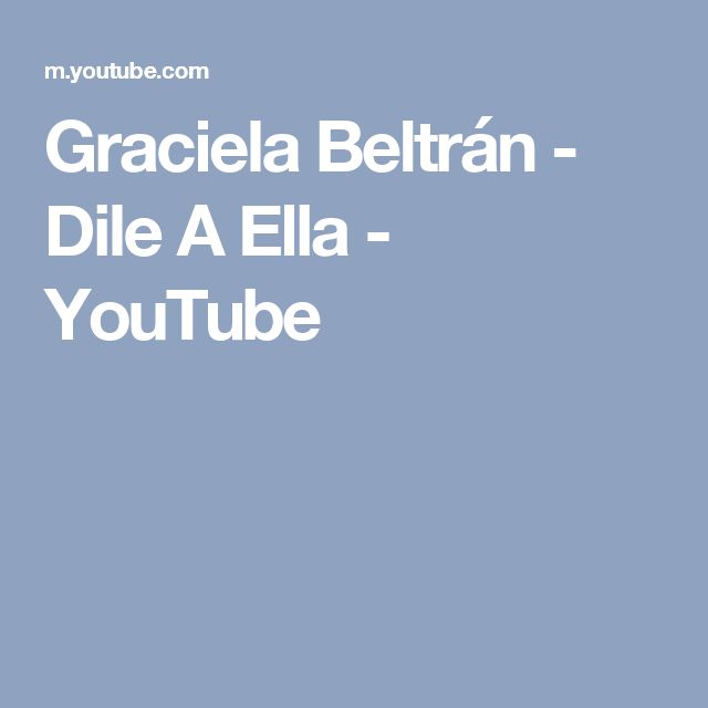 Graciela Beltrán - Dile A Ella - YouTube