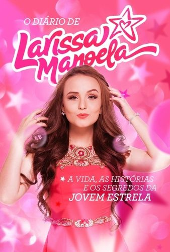 O DIARIO DE LARISSA MANOELA   lindas sbt   Youtubers, Ariana Grande ... 87d277365d