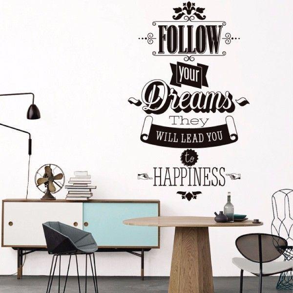 Follow your dreams they will lead you tu happiness. Words. My vinilo. vinilos decorativos. decoración de pared. papel tapiz. Decohunter. Encuentra donde comprar este producto en Colombia