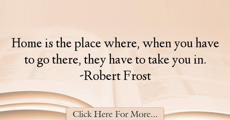 Robert Frost Quotes About Home - 34831