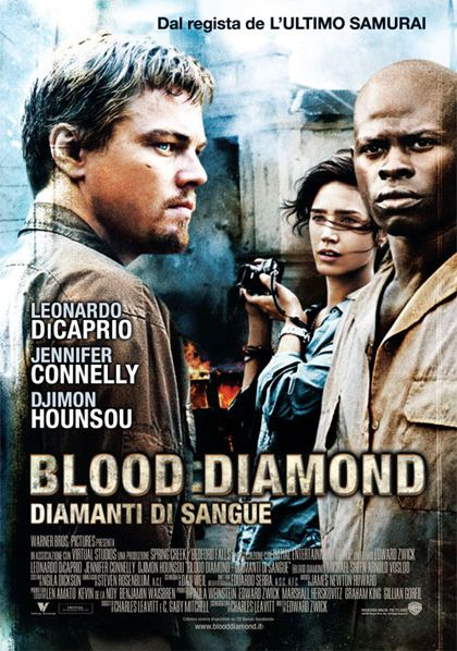 BLOOD DIAMOND - DIAMANTI DI SANGUE (Un film di Edward Zwick. Con Leonardo DiCaprio, Jennifer Connelly, Djimon Hounsou, Michael Sheen, Arnold Vosloo - USA 2007)