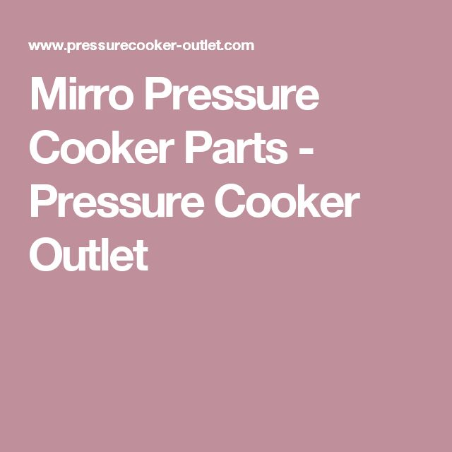 Mirro Pressure Cooker Parts - Pressure Cooker Outlet