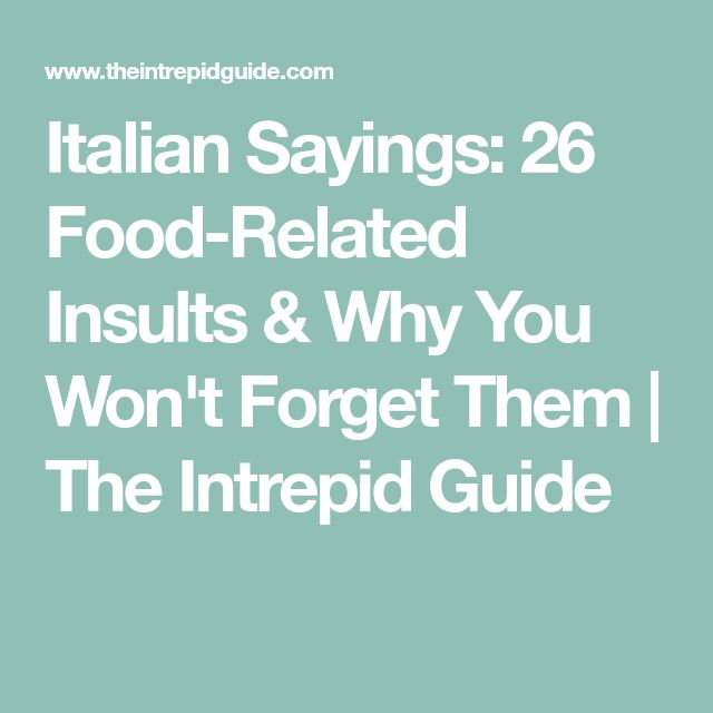 Italian Sayings: 26 Food-Related Insults & Why You Won't Forget Them | The Intrepid Guide