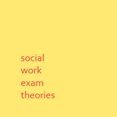 Theories to know for the social work exam
