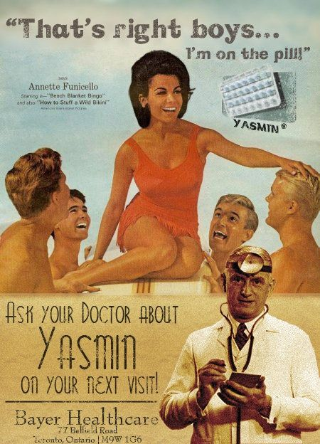 "Old Yasmin birth control ad. ""That's right boys... I'm on the pill."""