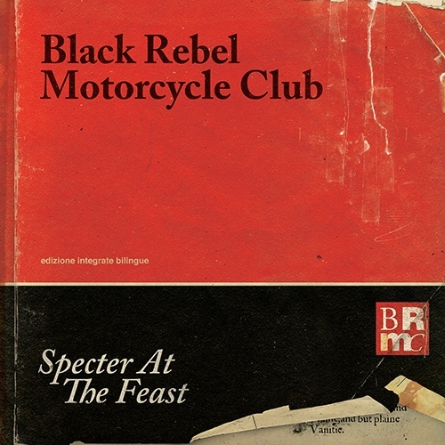 Specter at the feast é o título do sexto álbum de estudio de Black Rebel Motorcycle Club. Gravado no estudio de Dave Grohl en Los Ángeles. Influenciado por Pink Floyd y Spiritualized. Con Let the day begin como primeiro single. Composta e interpretada orixinalmente por The Call, foi número 1 en 1989.