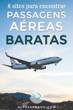 Procurando por passagens aéreas baratas? Então vem conhecer 8 sites para encontrar os melhores (e menores) preços! É só clicar no link: http://alyssaprado.com/passagens-aereas-baratas-8-sites/