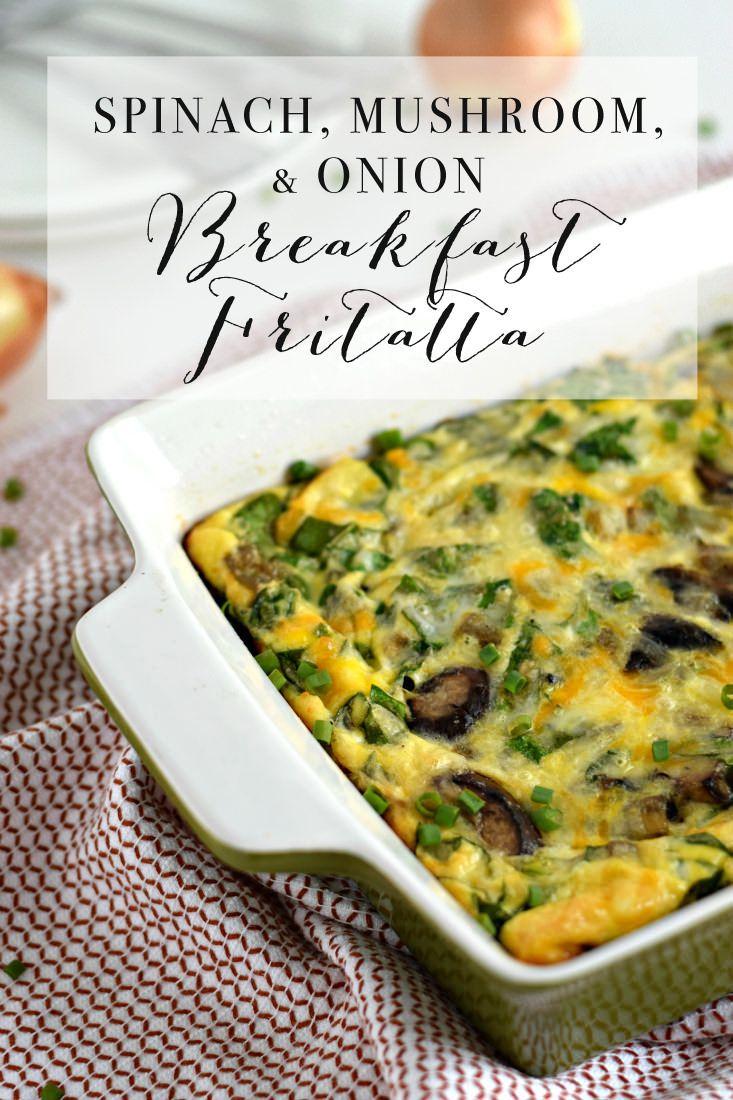 A Delicious and Easy Spinach, Mushroom & Onion Breakfast Fritatta Recipe!