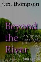 Beyond The River, an ebook by J.M. Thompson at Smashwords