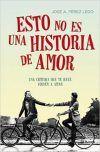 Esto no es una historia de amor - José A. Pérez