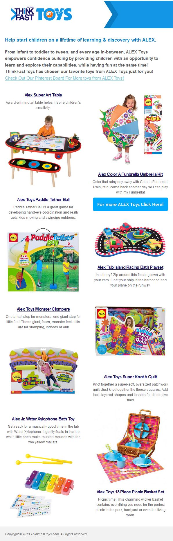 From infant to toddler to tween, and every age in-between, ALEX Toys empowers confidence building by providing children with an opportunity to learn and explore their capabilities, while having fun at the same time! ThinkFastToys has chosen our favorite toys from ALEX Toys just for you!