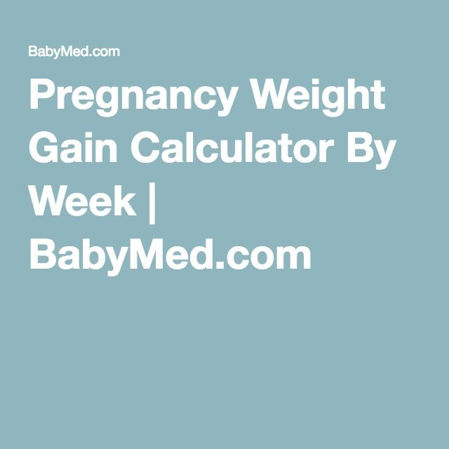 Pregnancy Weight Gain Calculator By Week | BabyMed.com