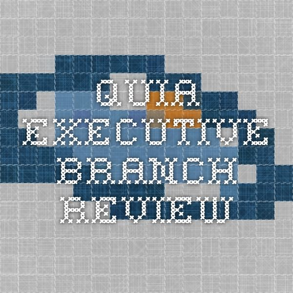 Quia - Executive Branch review